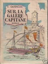 Livre  ancien sur la galère capitane E.Grospélier book