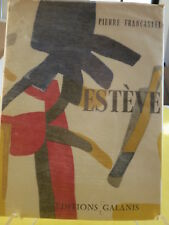 Esteve by Pierre Francastel 1956 Editions Galanis Tipped in Color Plates