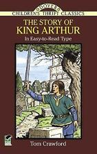 The Story of King Arthur (Dover Children's Thrift Classics), Crawford, Tom | Pap