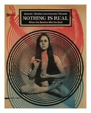Nothing is Real Quando i Beatles incontrarono l'Oriente- Silvana Editoriale 2016