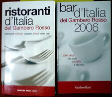 Ristoranti e Bar d'Italia del Gambero Rosso, Ed. Corriere della Sera, 2006