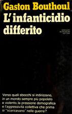 GASTON BOUTHOUL L'INFANTICIDIO DIFFERITO ARNOLDO MONDADORI 1972