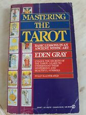 Mastering the Tarot. Basic Lessons in an Ancient, Mystic Art. Eden Gray. 1973