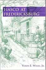 FIASCO AT FREDERICKSBURG by Vorin Whan
