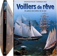 Voiliers de rêve autres merveilles 2001 Frédérique Vallon Dominique Leroy marine