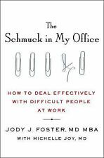 The Schmuck in My Office: How to Deal Effectively with Difficult-ExLibrary