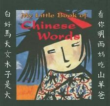 My Little Book of Chinese Words Bilingual Edition English and Mandarin Chines
