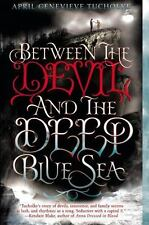 Between the Devil and the Deep Blue Sea by April Genevieve Tucholke (2014,...