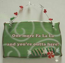 Green Christmas Ceramic Sign Plaque Wall Decor: One more Fa La La and you're...