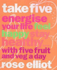Take Five: Energise Your Life, Feel Happy, Stay Healthy...with Five Fruit and Ve