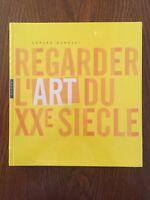 Regarder l'art du XXe siecle - Gérard Durozoi - Hazan