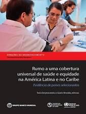 Rumo a Uma Cobertura Universal de Saude e Equidade Na America Latina e No...