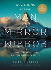Devotions for the Man in the Mirror : 75 Readings to Cultivate a Deeper Walk...