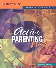 Active Parenting Now: For Parents of Children Ages 5 to 12 by Popkin, Michael H