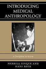 USED (GD) Introducing Medical Anthropology: A Discipline in Action by Merrill Si