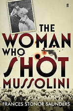 The Woman who Shot Mussolini by Frances Stonor Saunders (Hardback, 2010)