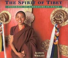 The Spirit of Tibet: Portrait of a Culture in Exile Wright, Alison Paperback