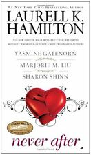 Never After by Laurell K. Hamilton, Yasmine Galenorn, Marjorie M. Liu, Sharon Sh