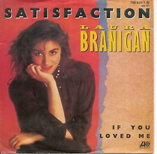 "45 TOURS / 7"" SINGLE--LAURA BRANIGAN--SATISFACTION / IF YOU LOVED ME--1982"