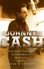 Johnny Cash and the Paradox of American Identity (Profiles in Popular Music)