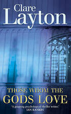 Those Whom the Gods Love, Clare Layton