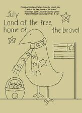 """Primitive Stitchery Pattern Crow Month July""""Land of the free, home of the brave!"""