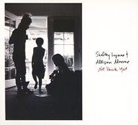 Shelby Lynne and Allison Moorer - Not Dark Yet [CD]