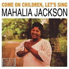 CD MAHALIA JACKSON COME ON CHILDREN LET'S SING CHRISTIAN DUTY GOD IS GOOD GOSPEL