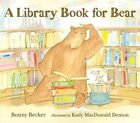 Library Book for Bear, A 'Bear and Mouse Bonny Becker
