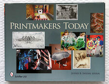 Printmakers Today by Jeffrey B. Snyder HC/DJ Schiffer Publishing 2010