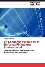 La Economía Política de la Reforma Financiera Internacional: Las Negociaciones e