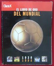 Argentina Book Clarin El Libro De Oro Del Mundial 1930-98