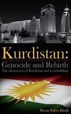Kurdistan : Genocide and Rebirth by Davan Yahya Khalil (2013, Paperback)