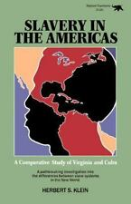 Slavery in the Americas: A Comparative Study of Virigina and Cuba Klein, Herber