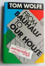 Signed Tom Wolfe From Bauhaus to Our House  (1st/1st, Hardcover, 1981)