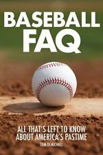 Baseball FAQ: All That's Left to Know About America's Pastime (FAQ-ExLibrary