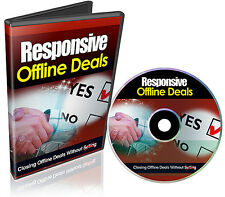 Responsive Offline Deals- Learn How To Close Deals Without Selling Videos on 1CD