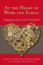 Families in Focus: At the Heart of Work and Family : Engaging the Ideas of...