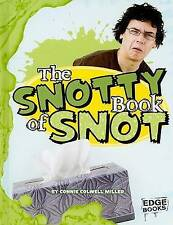NEW The Snotty Book of Snot (The Amazingly Gross Human Body)