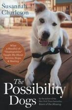"The Possibility Dogs: What a Handful of ""Unadoptables"" Taught Me About Service,"