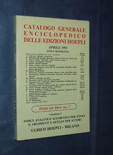 CATALOGO GENERALE ENCICLOPEDICO DELLE EDIZIONI HOEPLI. APRILE 1991