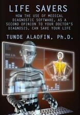 Life Savers : How the Use of Medical Diagnostic Software, As a Second Opinion...