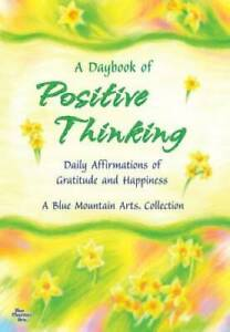 A Daybook of Positive Thinking: Daily Affirmations of Gratitude and  - VERY GOOD