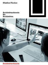 NEW Architekturtheorie für Architekten (Bauwelt Fundamente) (German Edition)