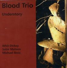 CD BLOOD TRIO Understory DICKEY MATEEN BISIO | Not Two