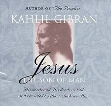 Jesus - The Son of Man : His Words and His Deeds as Told and Recorded by...