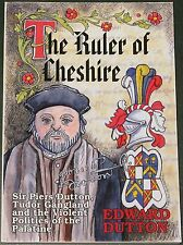 CHESHIRE TUDOR HISTORY Sir Piers Dutton Biography Local Magnate Medieval 16thC