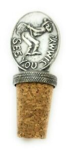 Pewter Novelty 'See you Jimmy' Design Bottle Stopper New - Fast Dispatch