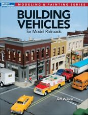 Building Vehicles for Model Railroads by Jeff Wilson Kalmbach Books New for 2018