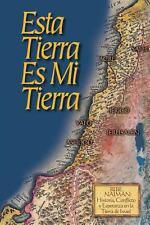 Esta Tierra Es Mi Tierra : Rebe Najm�n, Historia, Conflicto y Esperanza en la...